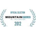 Official Selection, Telluride MountainFilm, 2012